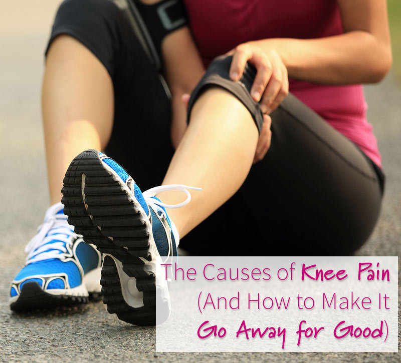 6 Common Causes of Knee Pain (And How to Make It Go Away for Good)