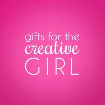 Gifts for the Creative Girl