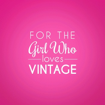 Gifts for the Girl Who Loves Vintage