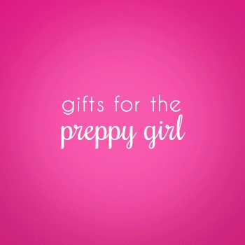 Gifts for the Preppy Girl