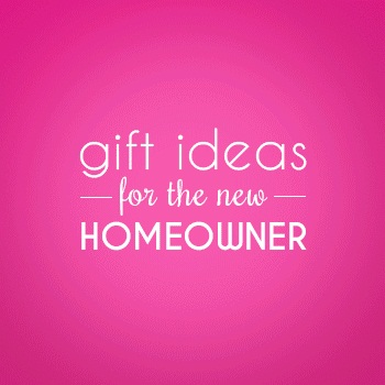 Gift Ideas for the New Homeowner