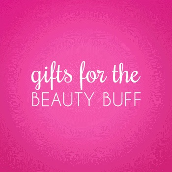 Gifts for the Beauty Buff
