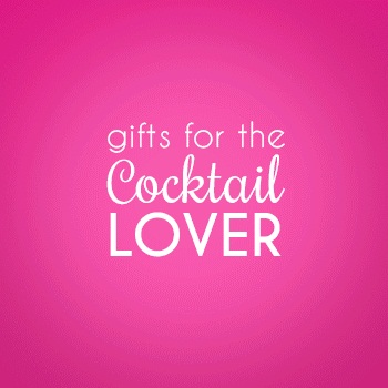 Gifts for the Cocktail Lover