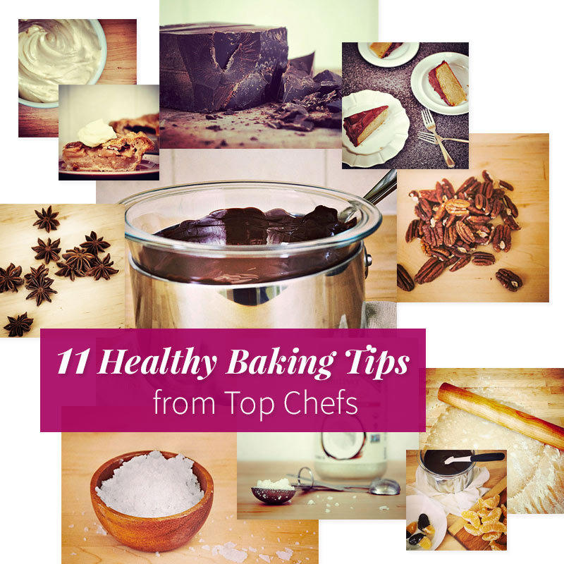 11 Healthy Baking Tips from Top Chefs