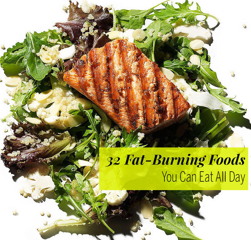32 Fat-Burning Foods You Can Eat All Day