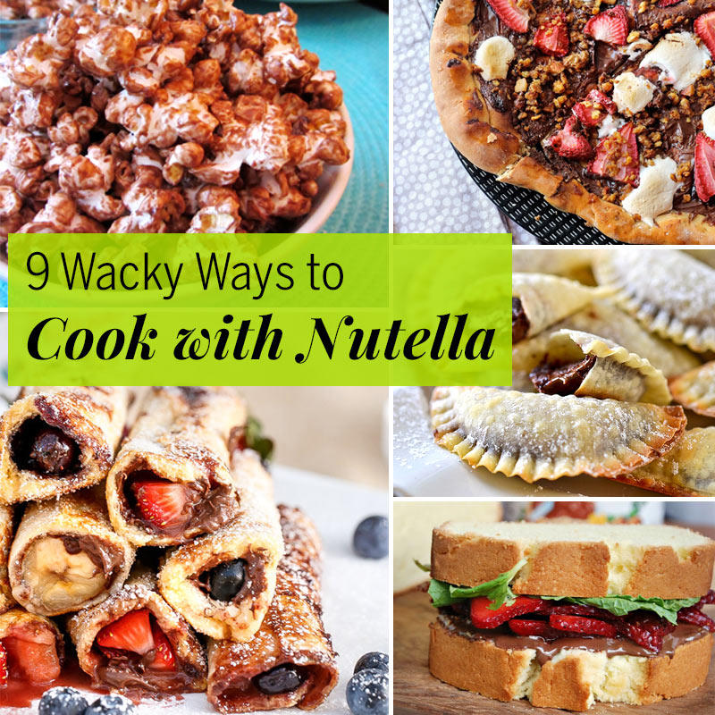 Nutella Recipes: 9 Wacky Ways to Cook with Nutella