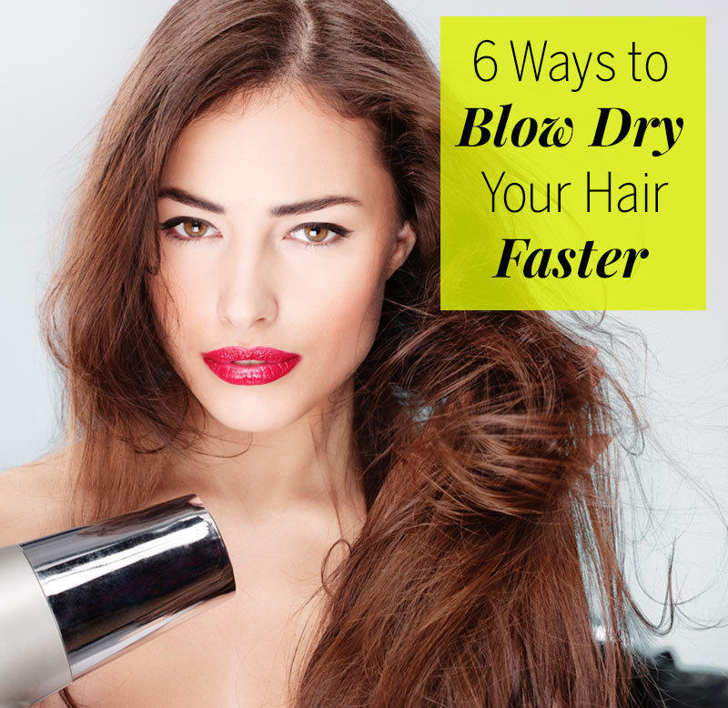 blow drying hair styles drying tips hair tips fitness magazine 8890 | 800pin blow dry hair faster