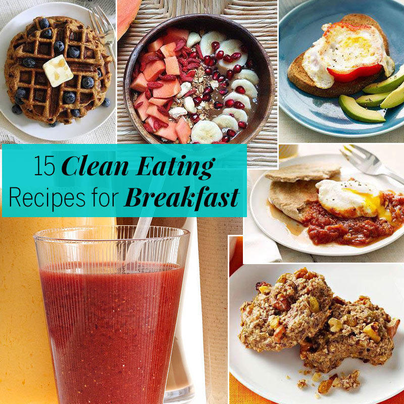 15 Clean Eating Recipes for Breakfast