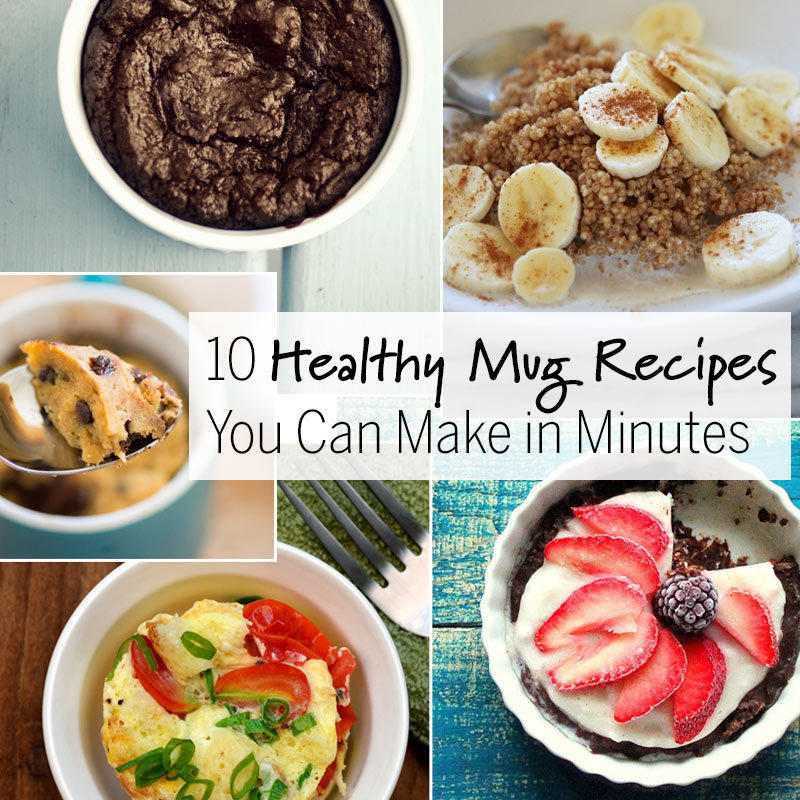10 Healthy Mug Recipes You Can Make in Minutes