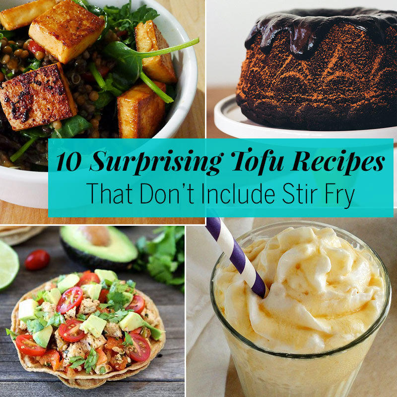 10 Surprising Tofu Recipes That Don't Include Stir-Fry